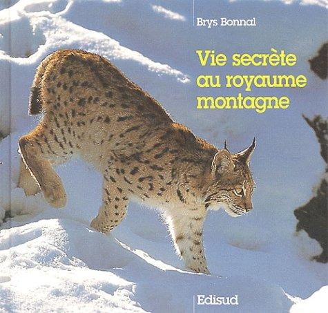 Vie secrète au royaume montagne par Brys Bonnal
