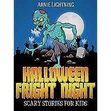 Halloween Fright Night: Scary Halloween Stories to Tell in the Dark (Haunted Halloween Fun Book 7) (English Edition)