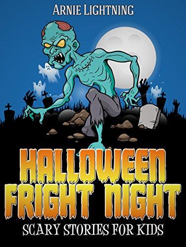 Halloween Fright Night: Scary Halloween Stories to Tell in the Dark (Haunted Halloween Fun Book 7) (English Edition) (Halloween Night Fright)