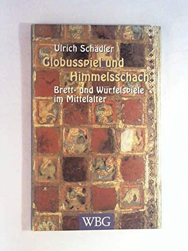 Globusspiel und Himmelsschach : Brett- und Würfelspiele im Mittelalter