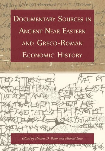 Documentary Sources in Ancient Near Eastern and Greco-Roman Economic History: Methodology and Practice by Heather D. Baker (2014-08-31)