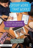 Group Work that Works: Student Collaboration for 21st Century Success
