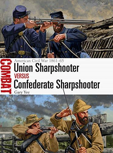 Union Sharpshooter vs Confederate Sharpshooter: American Civil War 1861-65 (Combat, Band 41)