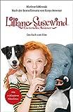 Liliane Susewind: Ein tierisches Abenteuer – Das Buch zum Film: Nach der gleichnamigen Bestsellerserie von Tanya Stewner. Mit exklusiven Filmfotos