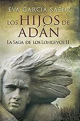 Los Hijos de Adán (La saga de los longevos nº 2) (Spanish Edition)