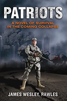 Patriots: Surviving the Coming Collapse von [Rawles, James]