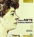Dell'arte e degli artisti. Per le Scuole superiori. Con espansione online: 3