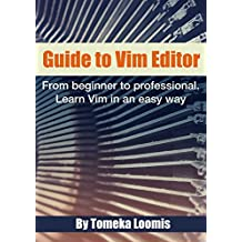 Guide to Vim Editor: From beginner to professional. Learn Vim in an easy way (English Edition)
