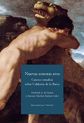 Nuevas sonoras aves: Catorce estudios sobre Calderón de la Barca por Armas