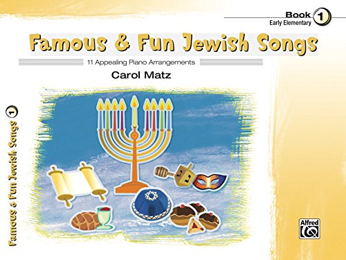 Famous & Fun Jewish Songs, Book 1: 11 Appealing Piano Arrangements (English Edition)