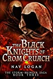 The Black Knights of Crom Cruach (The Storm-Bringer Saga Book 3) by Nav Logan