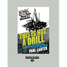 This Is Not a Drill by Paul Carter (2012-12-28)