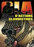 Cia, 60 ans d'actions clandestines