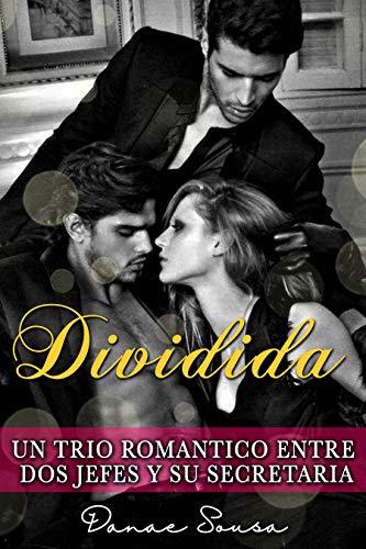 Dividida: Un trio romántico entre dos jefes y su secretaria