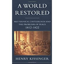 The World Restored: Metternich, Castlereagh, and the Problems of Peace, 1812-22 by Henry A. Kissinger (2000-10-19)