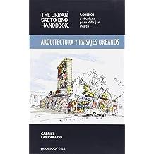 Arquitectura y paisajes urbanos : the urban sketching handbook : consejos y técnicas para dibujar in situ