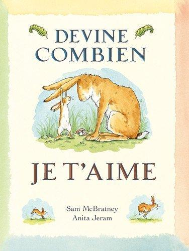 Devine combien je t'aime by Jeram, Anita, McBratney, Sam (2012) Hardcover