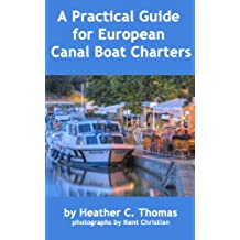 A Practical Guide for European Canal Boat Charters (English Edition)