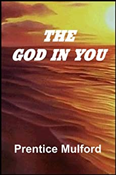 The God In You (with linked TOC) by [Mulford, Prentice]