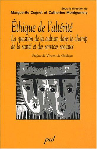 Ethique de l'altérité : La question de la culture dans le champ de la santé et des services sociaux