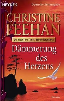 Dämmerung des Herzens: Roman (Die Drake-Schwestern 1) von [Feehan, Christine]