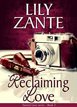 Reclaiming Love (Tainted Love Book 2) (English Edition) di [Zante, Lily]