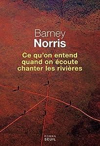 vignette de 'Ce qu'on entend quand on écoute chanter les rivières (Barney Norris)'