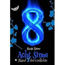 """Acht Sinne: Band 7 der Gefühle (""""8 Sinne"""" Fantasy-Saga)"""