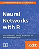 Neural Networks with R: Smart models using CNN, RNN, deep learning, and artificial intelligence principles (English Edition)