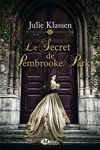 Le Secret de Pembrooke Park (ROMANTIQUE) par Julie Klassen