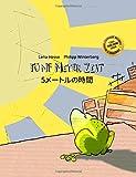 Fünf Meter Zeit/5 metoruno shi jian: Kinderbuch Deutsch-Japanisch (bilingual/zweisprachig)