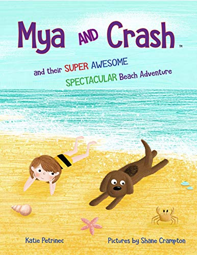 Mya and Crash: and their SUPER AWESOME SPECTACULAR Beach Adventure (English Edition)