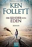 Die Kinder von Eden: Roman             . - Ken Follett