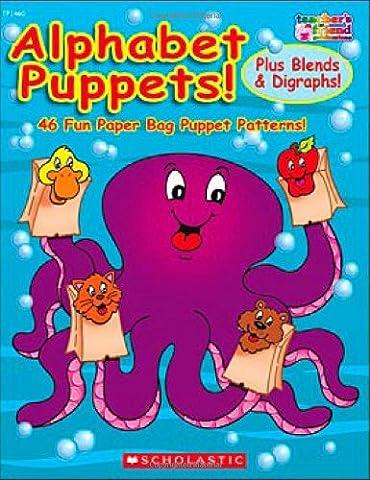 Alphabet Puppets! Plus Blends & Digraphs: 46 Fun Paper Bag Puppet Patterns!