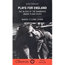 Plays For England: Blood of the Bambergs, Under Plain Cover, Watch It Come Down v. 1 (Oberon Books) by John Osborne (1999-12-06)