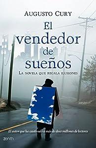 El vendedor de sueños: la novela que regala ilusiones par Augusto Cury