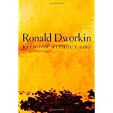 Religion Without God by Ronald Dworkin (2013-10-04)