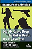 Daniel Port Omnibus 1: Dig My Grave Deep / The Out is Death / It's My Funeral (Daniel Port Omibus, Band 1)