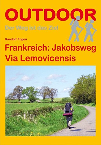 Frankreich: Jakobsweg Via Lemovicensis (Der Weg ist das Ziel)