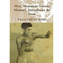 Moi, Monsieur Lacasa Manuel, Entraineur de Boxe