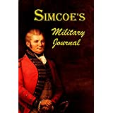 Simcoe's Military Journal: A History of the Operations of a Partisan Corps, Called the Queen's Rangers (1844) (English Edition)