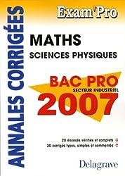 Maths Sciences physiques Bac pro secteur industriel : Annales corrigées