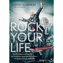 Rock your life: Der Gründer und Gitarrist der Scorpions verrät sein Geheimnis: Mit Spaß zu Glück und Erfolg von Schenker. Rudolf (2009) Gebundene Ausgabe