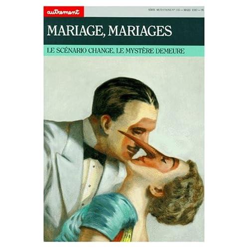 MARIAGE, MARIAGES. Le scénario change, le mystère demeure