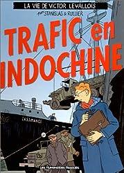 La vie de Victor Levallois, Tome 1 : Trafic en Indochine