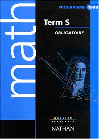 MATHEMATIQUES TERMINALE S. : Enseignement obligatoire, programme 1998