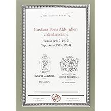 Euskara Foru Aldundien zirkularretan: Bizkaia (1917-1919) Gipuzkoa (1918-1923) (Abeurrea)
