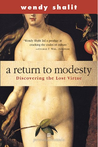 [ [ [ A Return to Modesty: Discovering the Lost Virtue[ A RETURN TO MODESTY: DISCOVERING THE LOST VIRTUE ] By Shalit, Wendy ( Author )Jan-24-2000 Paperback