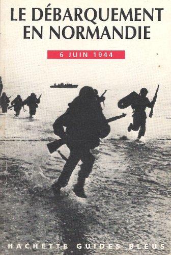 Descargar Libro Le débarquement en Normandie : 6 juin 1944, guide pour la visite des plages de débarquement, des aires de parachutage, des musées et des cimetières de collectif