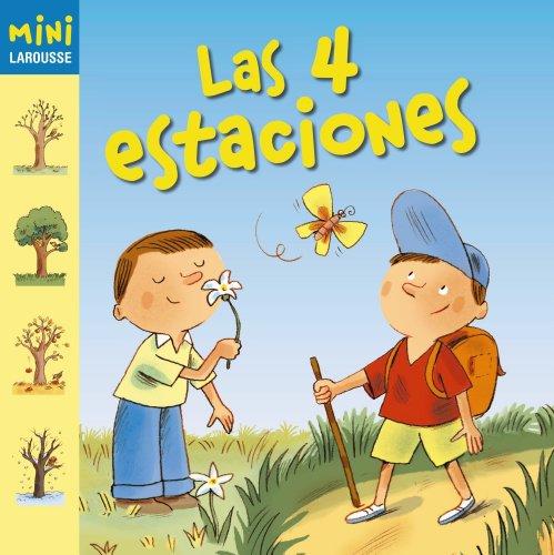 Las 4 estaciones (Larousse - Infantil / Juvenil - Castellano - A Partir De 5/6 Años - Colección Mini Larousse) por Aa.Vv.
